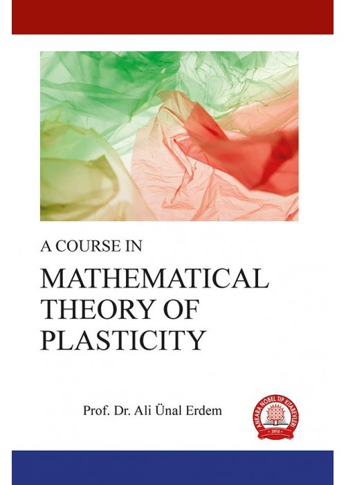A COURSE IN MATHEMATICAL  THEORY OF PLASTICITY